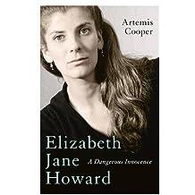 Elizabeth Jane Howard: A Dangerous Innocence by Artemis Cooper (2016-09-22)