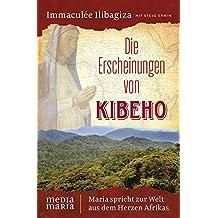 Die Erscheinungen von Kibeho: Maria spricht zur Welt aus dem Herzen Afrikas