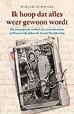 Ik hoop dat alles weer gewoon wordt: Het aangrijpende verhaal van een joods meisje in Winterswijk