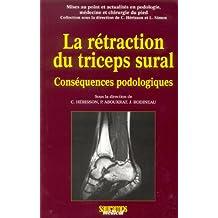 La rétraction du triceps sural : Conséquences podologiques