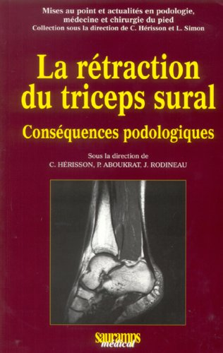 La rtraction du triceps sural : Consquences podologiques