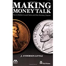 Making Money Talk: How to Mediate Insured Claims and Other Monetary Disputes