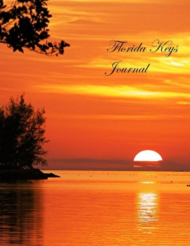 Florida Keys Journal: Lined 100+ Pages: Honeymoons, Holidays, Vacations, Funerals, Baby Showers, Birthdays, Anniversaries, Christenings, Weddings. messages & photos. (Gifts & Accessories)