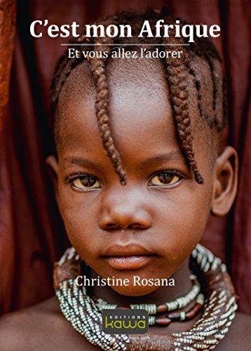 C'est mon Afrique - Et vous allez l'adorer