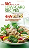 Big Book of Low-Carb Recipes: 365 Fast and Fabulous Dishes for Sensible Low-Carb Eating