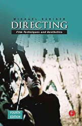 [(Directing : Film Techniques and Aesthetics)] [By (author) Michael Rabiger] published on (October, 2007)