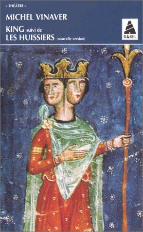 KING SUIVI DE LES HUISSIERS par Michel Vinaver