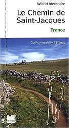 Le chemin de Saint-Jacques : France, Du Puy-en-Velay à Figeac