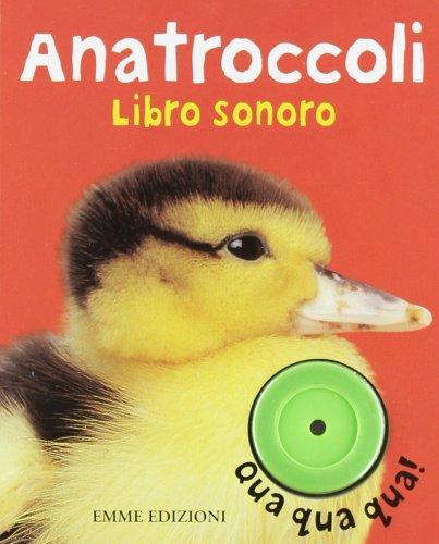 Anatroccoli. Libro sonoro. Ediz. illustrata