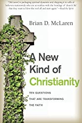 A New Kind of Christianity: Ten Questions That Are Transforming the Faith by Brian D. McLaren (2011-02-01)