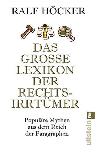 Preisvergleich Produktbild Das große Lexikon der Rechtsirrtümer: Populäre Mythen aus dem Reich der Paragraphen