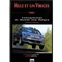 Mille et un virages 2002. Championnat du Monde des Rallyes