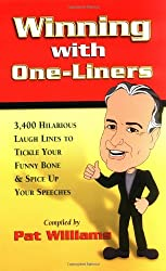 Winning with One-Liners: 3,400 Hilarious Laugh Lines to Tickle Your Funny Bone & Spice Up Your Speeches