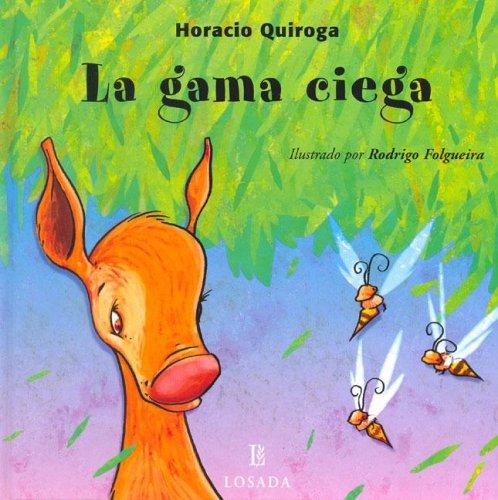 La Gama Ciega / The Blind Deer (Cuentos De La Selva / Jungle Stories) por Horacio Quiroga