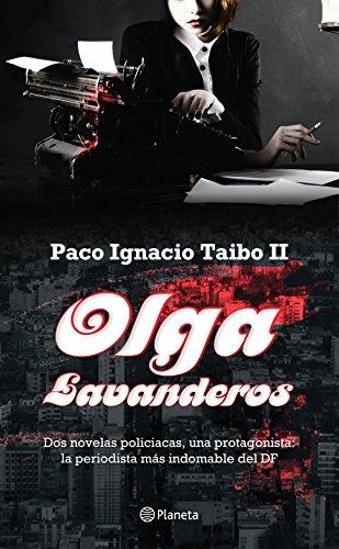 Olga Lavanderos: Dos novelas policiacas, una protagonista: la periodista más indomable del DF