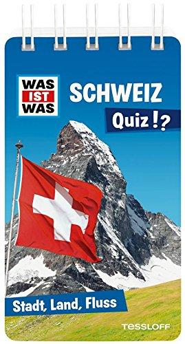 Fluss Schokolade (WAS IST WAS Quiz Schweiz: Über 100 Fragen und Antworten! Mit Spielanleitung und Punktewertung (WAS IST WAS Quizblöcke))