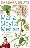 Maria Sibylla Merian: Künstlerin – Forscherin – Geschäftsfrau. Eine Biographie (insel taschenbuch)