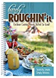 Barely Roughin' It - Easy Camping Recipes & More! by CQ Products (2014-01-02)
