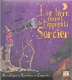 Image de Le livre secret de l'apprenti Sorcier : Bricolages, Recettes, Légendes