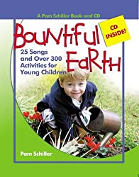 Bountiful Earth: 25 Songs and Over 300 Activities for Young Children (Pam Schiller Book and CD Series) by Pam Schiller (2006-04-01)