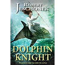 Dolphin Knight: A Young Adult Fantasy Novel (English Edition)