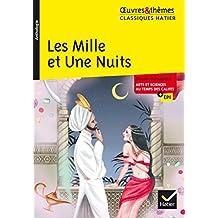 Les Mille et Une Nuits : suivi d'un dossier thématique « Arts et sciences au temps des califes » (5e) (French Edition)