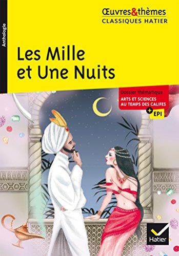 Les Mille et Une Nuits: suivi d'un dossier thématique « Arts et sciences au temps des califes » par Hélène Potelet