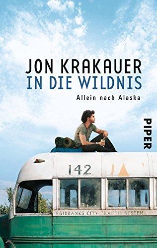 Buchcover In die Wildnis: Allein nach Alaska