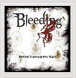 Bleeding: Behind Transparent Walls (Audio CD)