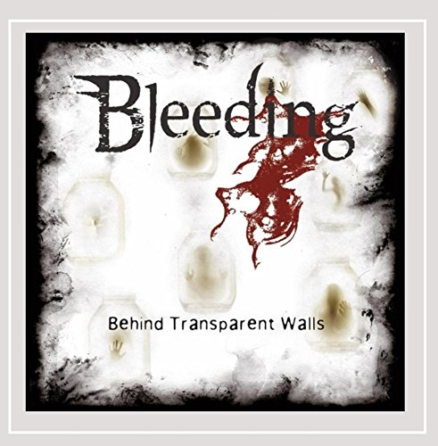 Bleeding: Behind Transparent Walls (Audio CD)