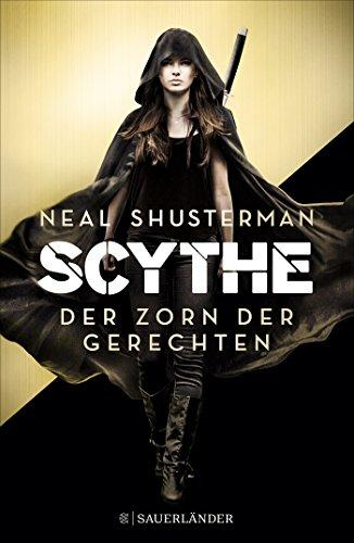 Buchseite und Rezensionen zu 'Scythe - Der Zorn der Gerechten' von Neal Shusterman