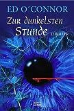 Zur dunkelsten Stunde - Ed O'Connor, Ulrike Werner-Richter, Ulrike Werner- Richter