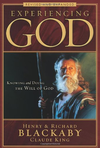 Experiencing God: Knowing and Doing the Will of God, Revised and Expanded