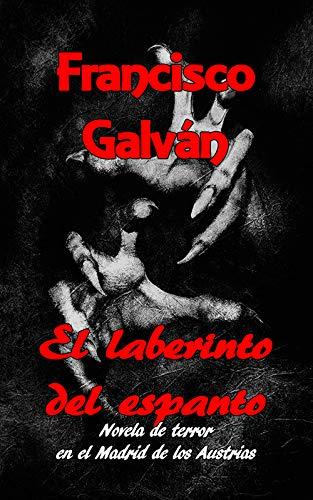El laberinto del espanto por Francisco Galván
