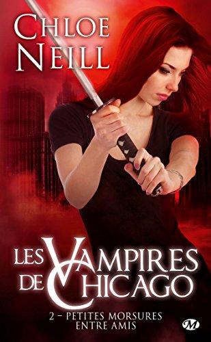 Les Vampires de Chicago, Tome 2: Petites morsures entre amis par Chloe Neill