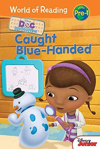 Doc McStuffins: Caught Blue-Handed (Doc McStuffins: World of Reading, Level Pre-1) - Reader Doc Easy Mcstuffins