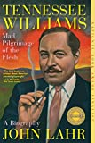 Image de Tennessee Williams: Mad Pilgrimage of the Flesh