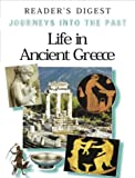 Life in Ancient Greece (Journeys into the Past S.)