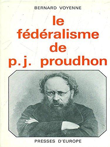 Le Federalisme DE P.J. Proudhon