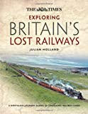 By Julian Holland - Exploring Britain's Lost Railways: A nostalgic journey along 50 long-lost railway lines