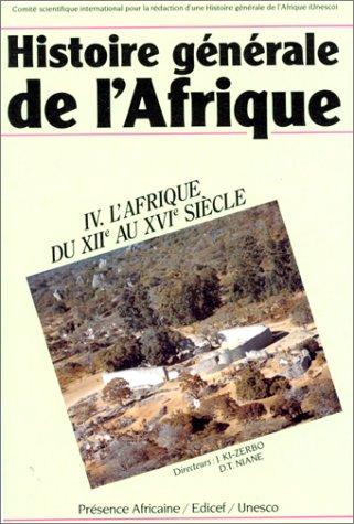 Histoire gnrale de l'Afrique, tome 4 : L'Afrique du XIIe au XVIe sicle