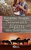 Three River Ranch, Tome 2: Nouveaux départs