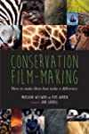 Conservation Film-making: How to make...