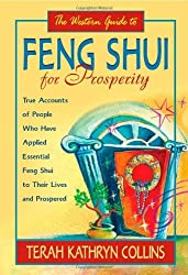 The Western Guide to Feng Shui for Prosperity: Revised Edition!: True Accounts of People Who Have Applied Essential Feng Shui to Their Lives and Prospered by Terah Kathryn Collins (March 13,2008)