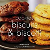 Cookies, Biscuits and Biscotti (The baking series)