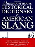 Random House Historical Dictionary of American Slang, Volume I, A-G: 1