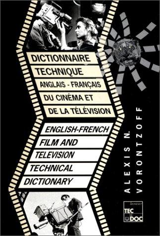 Dictionnaire technique anglais-français du cinéma et de la
