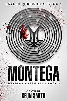 Montega: Montega Chronicles Book 2 (English Edition) von [Smith, Keon]
