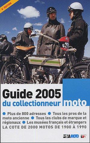 Le guide 2005 du collectionneur moto par Moto Légende