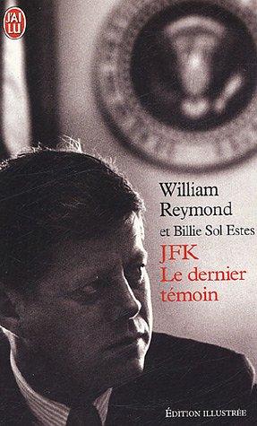 JFK le dernier témoin : Edition illustrée